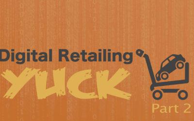 I hate digital retailing (Part 2)